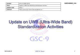 Update on UWB (Ultra-Wide Band) Standardization Activities