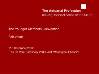 The Younger Members Convention Fair value