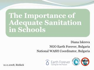 Diana Iskreva NGO Earth Forever, Bulgaria National WASH Coordinator, Bulgaria