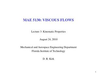 MAE 5130: VISCOUS FLOWS
