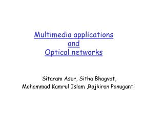Multimedia applications  and  Optical networks