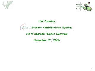 UW Parkside  Student Administration System v 8.9 Upgrade Project Overview November 6 th , 2006