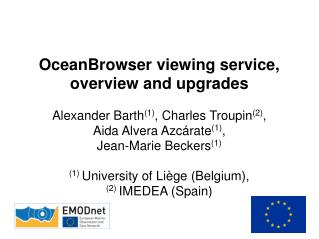 OceanBrowser viewing service, overview and upgrades Alexander Barth (1) , Charles Troupin (2) ,