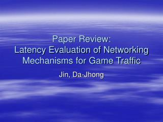 Paper Review:  Latency Evaluation of Networking Mechanisms for Game Traffic