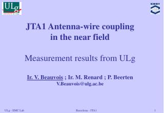JTA1 Antenna-wire coupling in the near field Measurement results from ULg