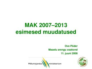 MAK 2007–2013  esimesed muudatused
