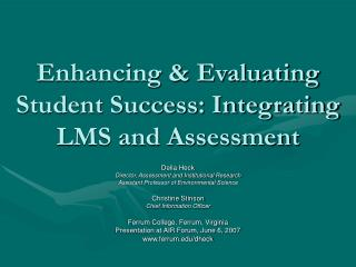 Enhancing & Evaluating Student Success: Integrating LMS and Assessment