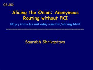 Slicing the Onion: Anonymous Routing without PKI