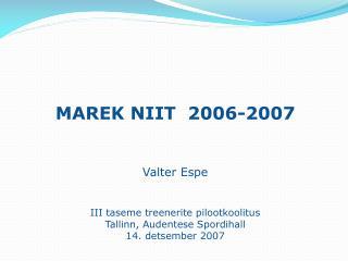 MAREK NIIT  2006-2007 Valter Espe III taseme treenerite pilootkoolitus