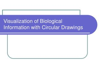 Visualization of Biological Information with Circular Drawings