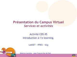 Présentation du Campus Virtuel Services et activités