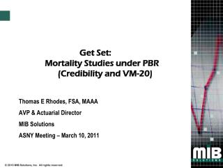 Get Set: Mortality Studies under PBR          (Credibility and VM-20)