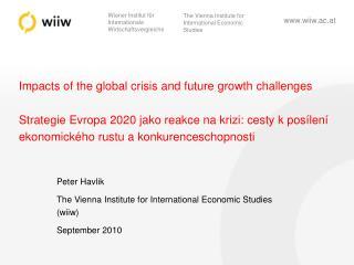 Peter Havlik The Vienna Institute for International Economic Studies (wiiw) September 2010
