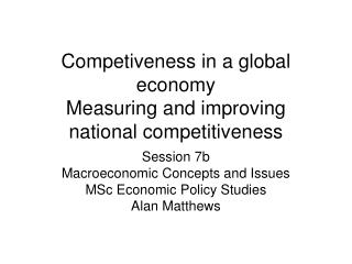 Competiveness in a global economy Measuring and improving national competitiveness