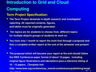 Introduction to Grid and Cloud Computing Term Project Specification: