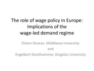 The  role of wage policy in Europe:  Implications  of the  wage-led  demand regime