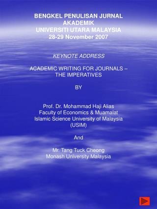 BENGKEL PENULISAN JURNAL AKADEMIK UNIVERSITI UTARA MALAYSIA 28-29 November 2007 KEYNOTE ADDRESS