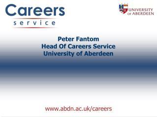 Peter Fantom Head Of Careers Service University of Aberdeen