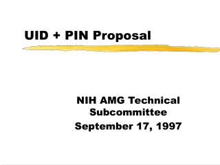 UID + PIN Proposal