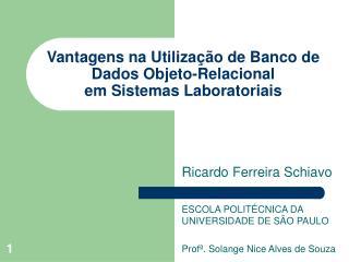 Vantagens na Utilização  de  Banco de Dados Objeto-Relacional  em Sistemas Laboratoriais