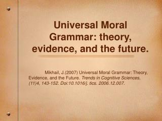 Universal Moral Grammar: theory, evidence, and the future.