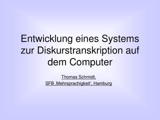 Entwicklung eines Systems zur Diskurstranskription auf dem Computer