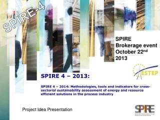 SPIRE  Brokerage event October 22 nd  2013