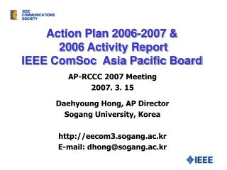 Action Plan 200 6-2007 & 200 6 Activity Report IEEE ComSoc  Asia Pacific Board
