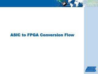 ASIC to FPGA Conversion Flow