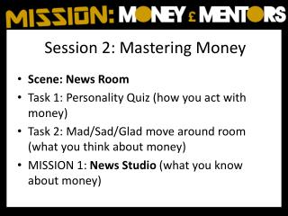 Session 2: Mastering Money