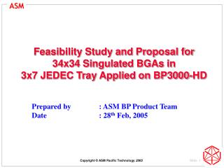 Feasibility Study and Proposal for  34x34 Singulated BGAs in  3x7 JEDEC Tray Applied on BP3000-HD