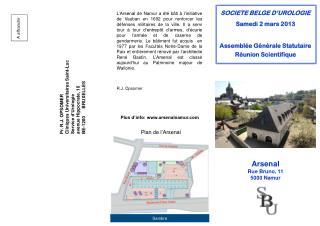 SOCIETE BELGE D'UROLOGIE Samedi 2 mars 2013 Assemblée Générale Statutaire Réunion Scientifique