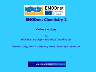 EMODnet Chemistry 2 Various actions   By Dick M.A. Schaap – Technical Coordinator