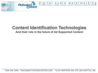 Content Identification Technologies And their role in the future of Ad Supported Content