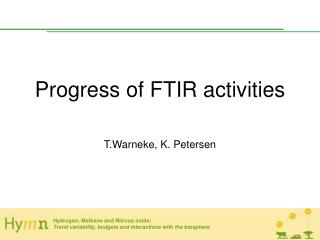 Progress of FTIR activities