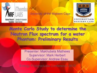 Monte Carlo Study to determine the Neutron Flux spectrum for a water Phantom: Preliminary Results