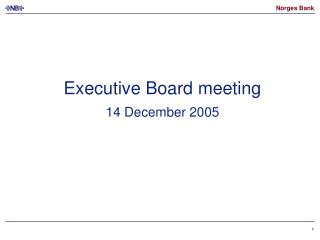 Executive Board meeting 14 December 2005