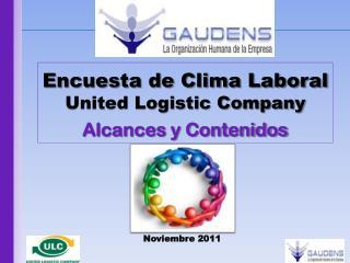 Encuesta de Clima Laboral  United Logistic Company Alcances y Contenidos