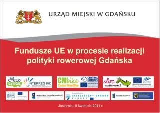 Fundusze UE  w procesie realizacji  polityki rowerowej Gdańska