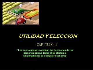 UTILIDAD Y ELECCION CAPITULO 2