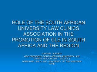 SHAMIEL JASSIEM  VICE PRESIDENT- SOUTH AFRICAN UNIVERSITY LAW CLINICS ASSOCIATION  ( SAULCA )