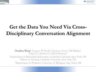 Get the Data You Need Via Cross -Disciplinary Conversation  Alignment