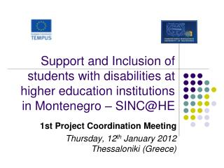 1st Project Coordination Meeting Thursday, 1 2 th  January 2012 Thessaloniki (Greece)