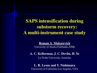 SAPS intensification during  substorm recovery:  A multi-instrument case study Roman A. Makarevich
