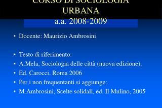 CORSO DI SOCIOLOGIA URBANA a.a. 2008-2009