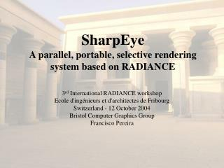 SharpEye A parallel, portable, selective rendering system based on RADIANCE