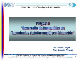 Lic. Julio C. Rojas.  Dra. Amalia Ortega.