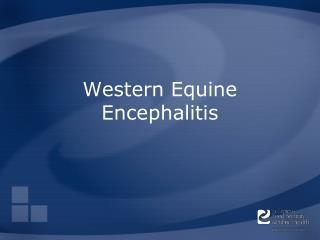 Western Equine Encephalitis