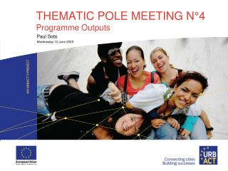 THEMATIC POLE MEETING N°4 Programme Outputs
