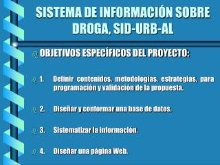 SISTEMA DE INFORMACIÓN SOBRE DROGA, SID-URB-AL